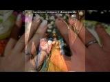 «7 Июля 1-й день моей свадьбы» под музыку Оля и Саша - Скоро свадьба :)))). Picrolla